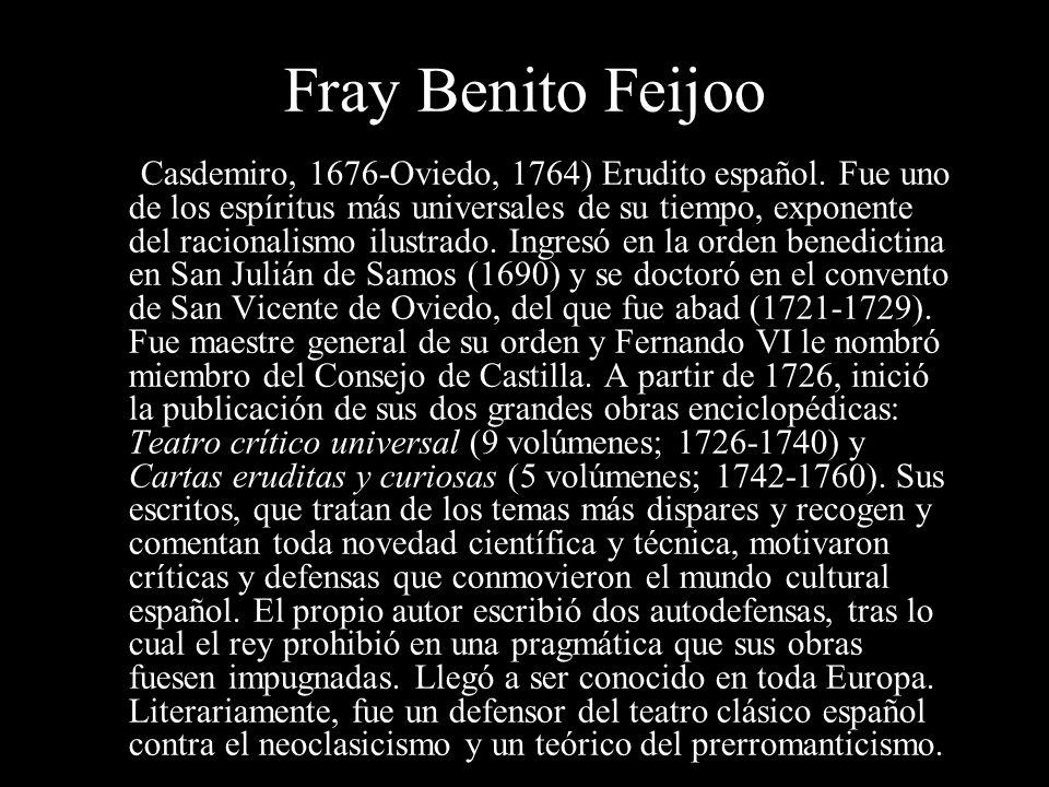 Preilustración Comprende, aproximadamente, desde el año 1726, cuando aparece en la escena literaria Feijoo, hasta casi 1770 momento en que se inicia l
