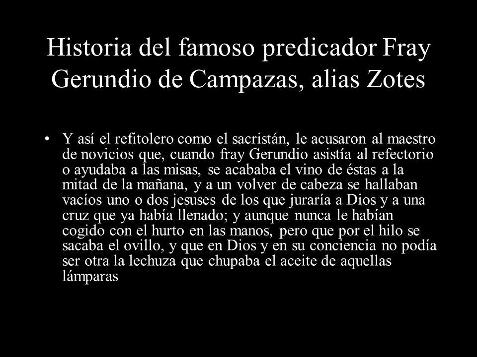 Francisco de Isla (Llamado el Padre Isla; Vidanes, León, 1703-Bolonia, 1781) Jesuita, estudió en Salamanca y se mostró ya en su juventud crítico de la