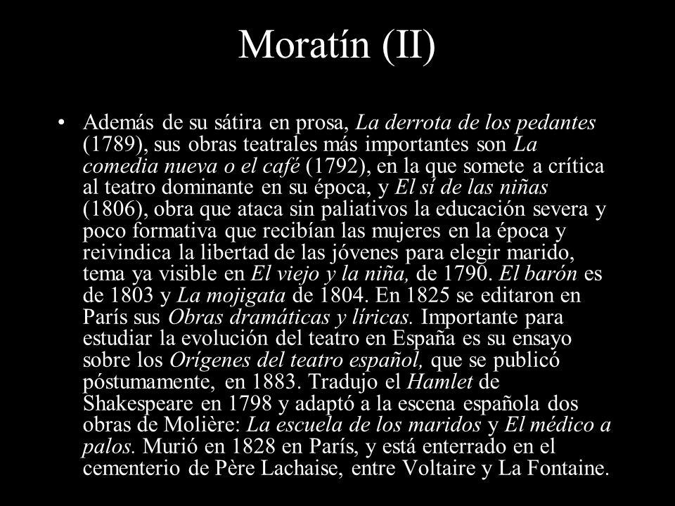 Moratín Fernández de Moratín, Leandro (1760-1828), dramaturgo español creador de la comedia neoclásica.Nació en Madrid en 1760. Hijo de Nicolás Fernán