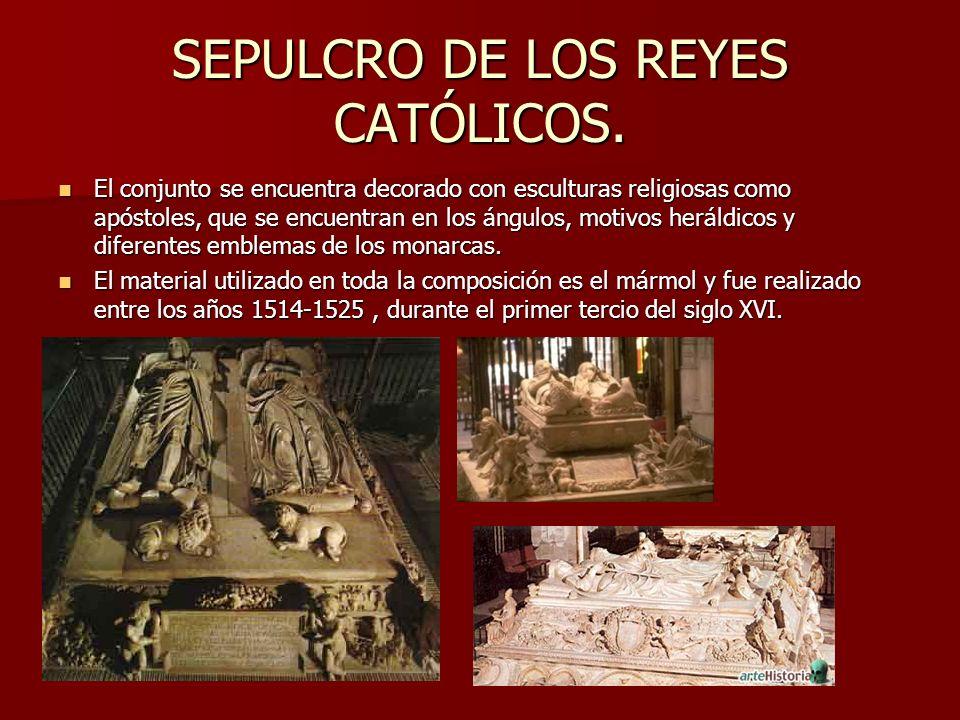 SEPULCRO DE LOS REYES CATÓLICOS. El conjunto se encuentra decorado con esculturas religiosas como apóstoles, que se encuentran en los ángulos, motivos