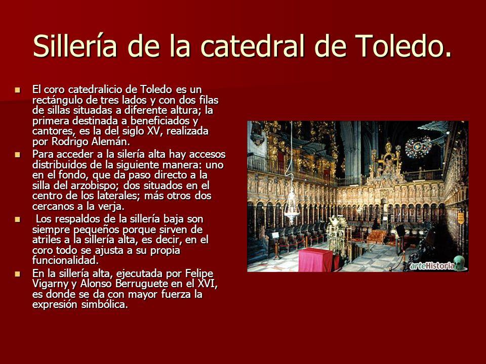 Sillería de la catedral de Toledo. El coro catedralicio de Toledo es un rectángulo de tres lados y con dos filas de sillas situadas a diferente altura
