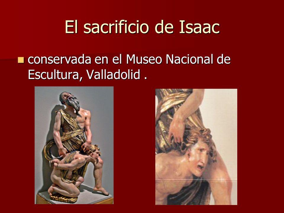 El sacrificio de Isaac conservada en el Museo Nacional de Escultura, Valladolid. conservada en el Museo Nacional de Escultura, Valladolid.