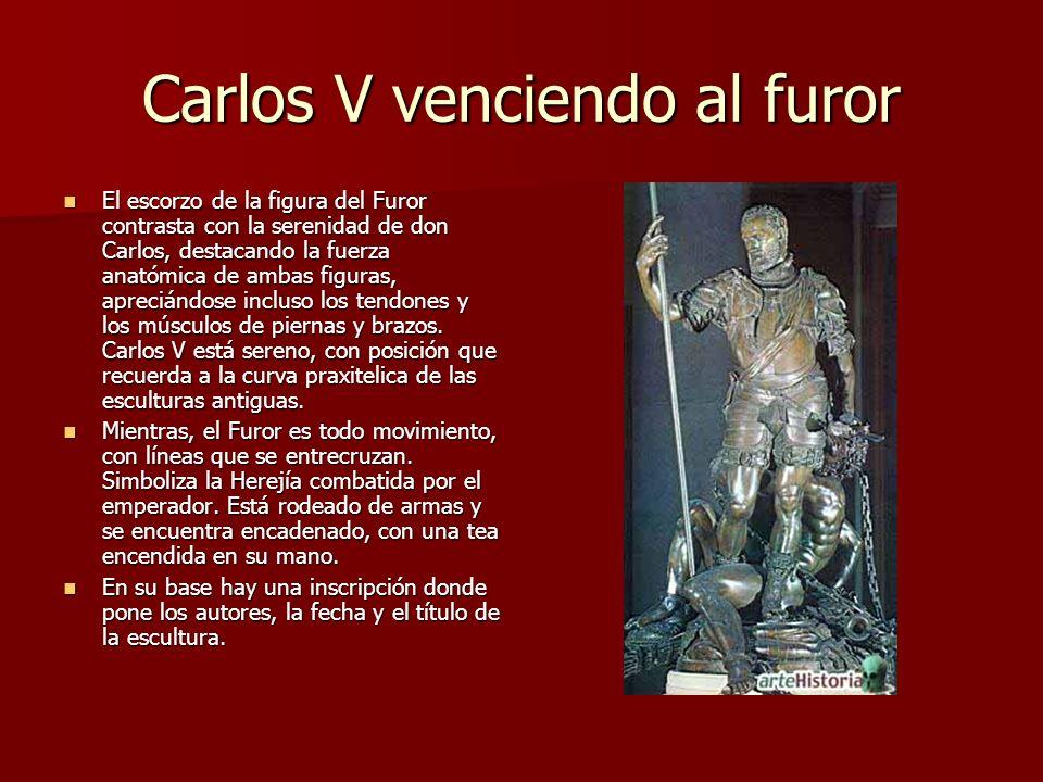 Carlos V venciendo al furor El escorzo de la figura del Furor contrasta con la serenidad de don Carlos, destacando la fuerza anatómica de ambas figura