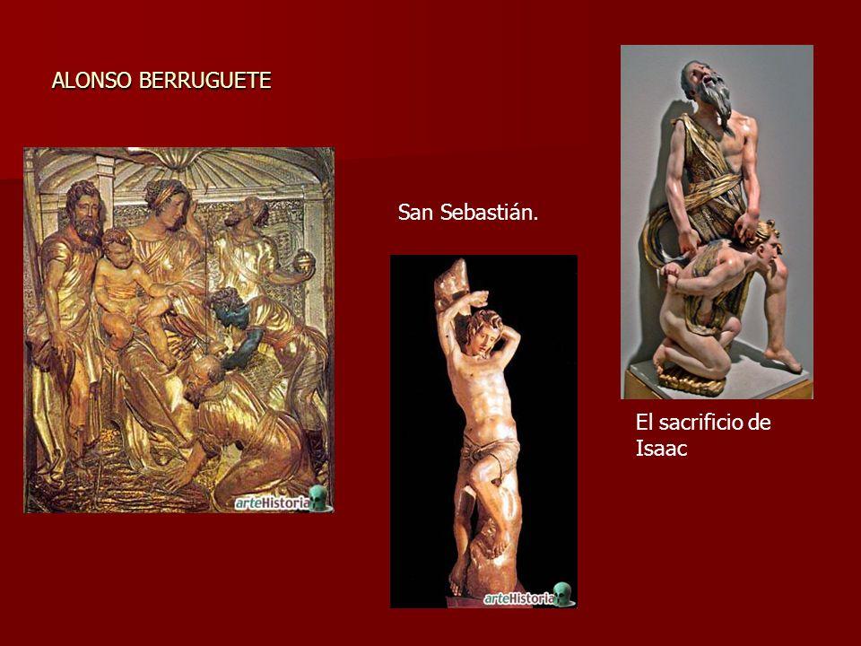 ALONSO BERRUGUETE San Sebastián. El sacrificio de Isaac