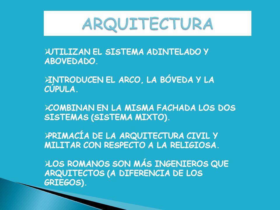 ARQUITECTURA UTILIZAN EL SISTEMA ADINTELADO Y ABOVEDADO.