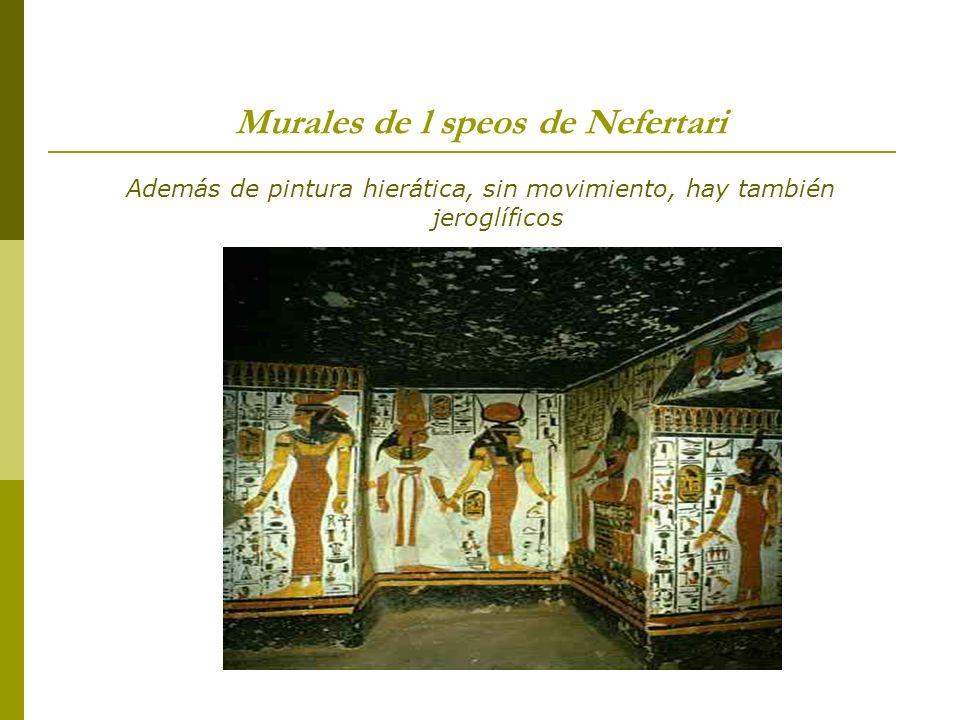 Murales de l speos de Nefertari Además de pintura hierática, sin movimiento, hay también jeroglíficos