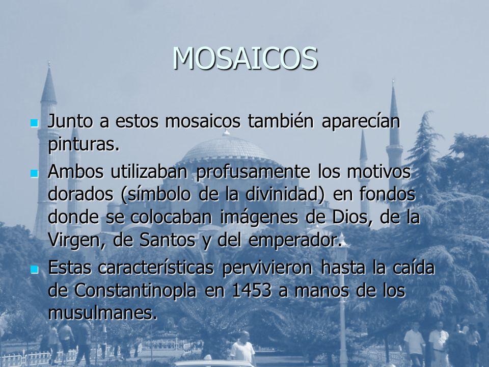 MOSAICOS Junto a estos mosaicos también aparecían pinturas. Junto a estos mosaicos también aparecían pinturas. Ambos utilizaban profusamente los motiv