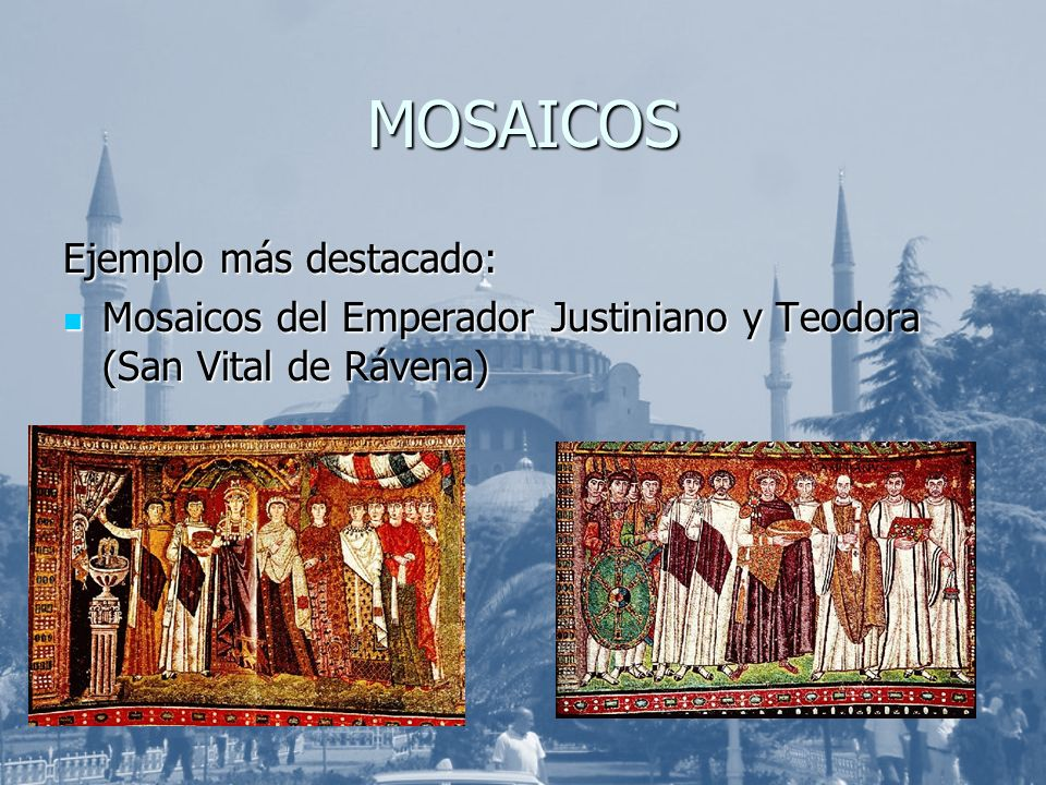 MOSAICOS Ejemplo más destacado: Mosaicos del Emperador Justiniano y Teodora (San Vital de Rávena) Mosaicos del Emperador Justiniano y Teodora (San Vit