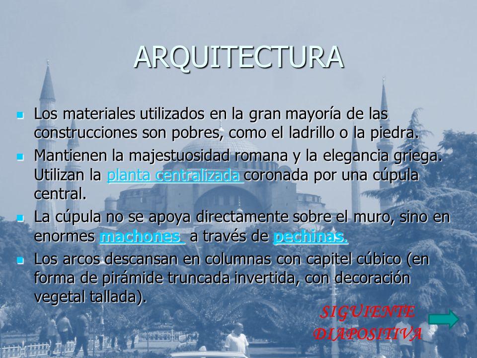 ARQUITECTURA Los materiales utilizados en la gran mayoría de las construcciones son pobres, como el ladrillo o la piedra. Los materiales utilizados en