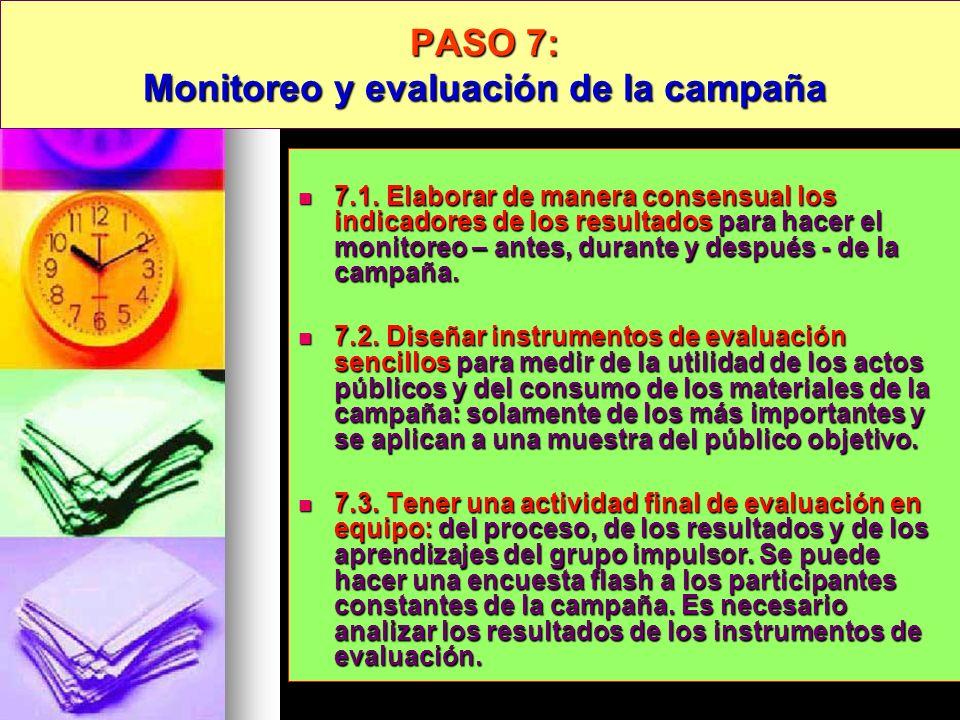 PASO 7: Monitoreo y evaluación de la campaña 7.1. Elaborar de manera consensual los indicadores de los resultados para hacer el monitoreo – antes, dur