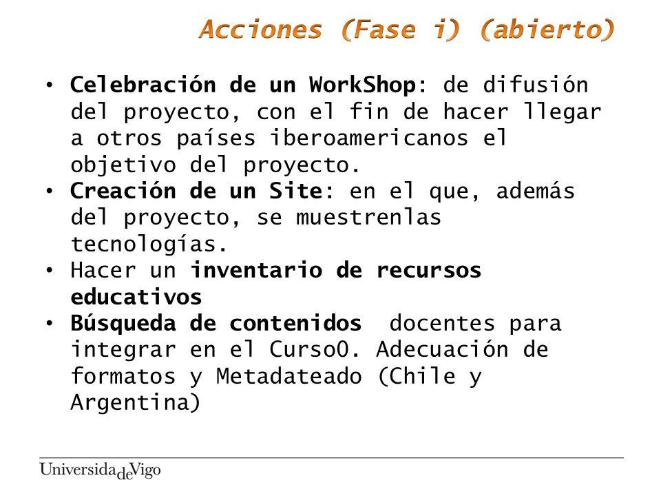 Celebración de un WorkShop: de difusión del proyecto, con el fin de hacer llegar a otros países iberoamericanos el objetivo del proyecto. Creación de