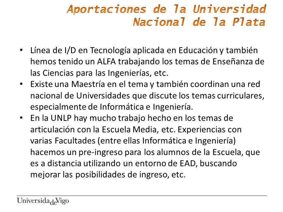 Línea de I/D en Tecnología aplicada en Educación y también hemos tenido un ALFA trabajando los temas de Enseñanza de las Ciencias para las Ingenierías