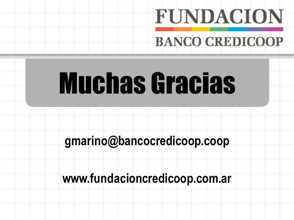 Muchas Gracias gmarino@bancocredicoop.coop www.fundacioncredicoop.com.ar