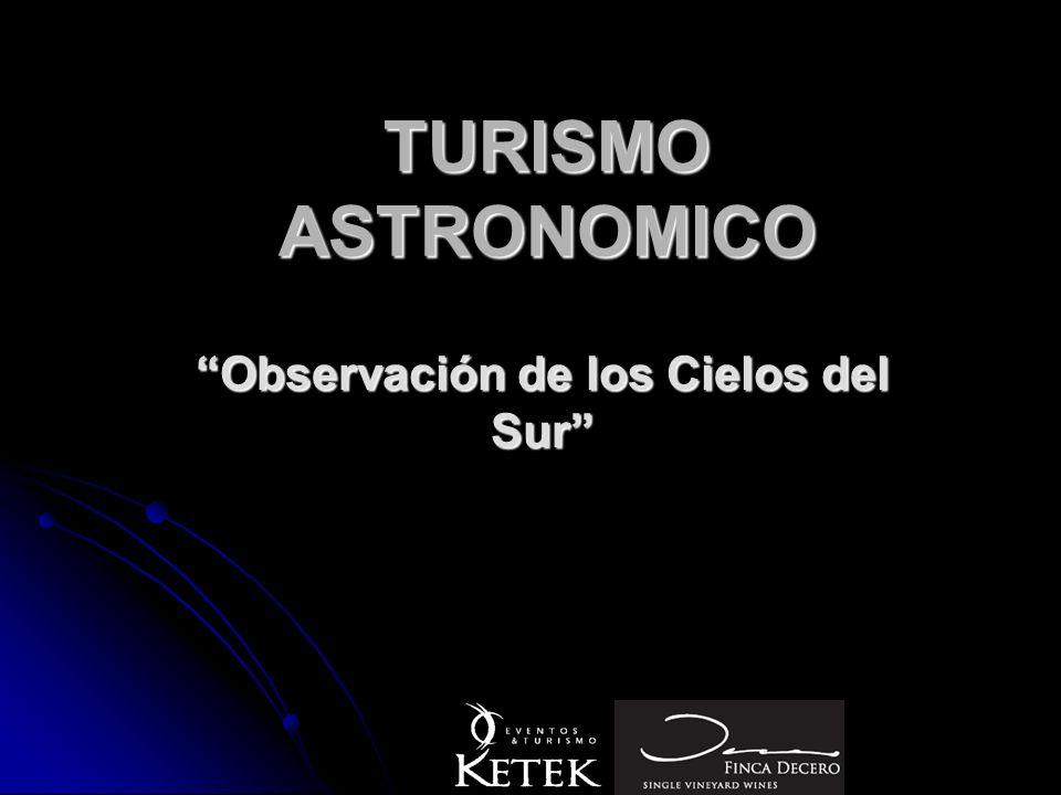 TURISMO ASTRONOMICO Observación de los Cielos del Sur