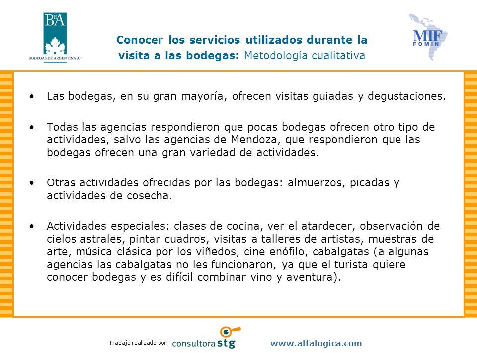 Trabajo realizado por: www.alfalogica.com Las bodegas, en su gran mayoría, ofrecen visitas guiadas y degustaciones. Todas las agencias respondieron qu