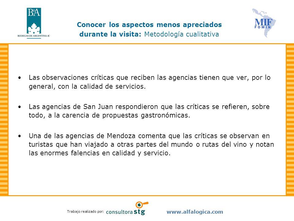 Trabajo realizado por: www.alfalogica.com Las observaciones críticas que reciben las agencias tienen que ver, por lo general, con la calidad de servic