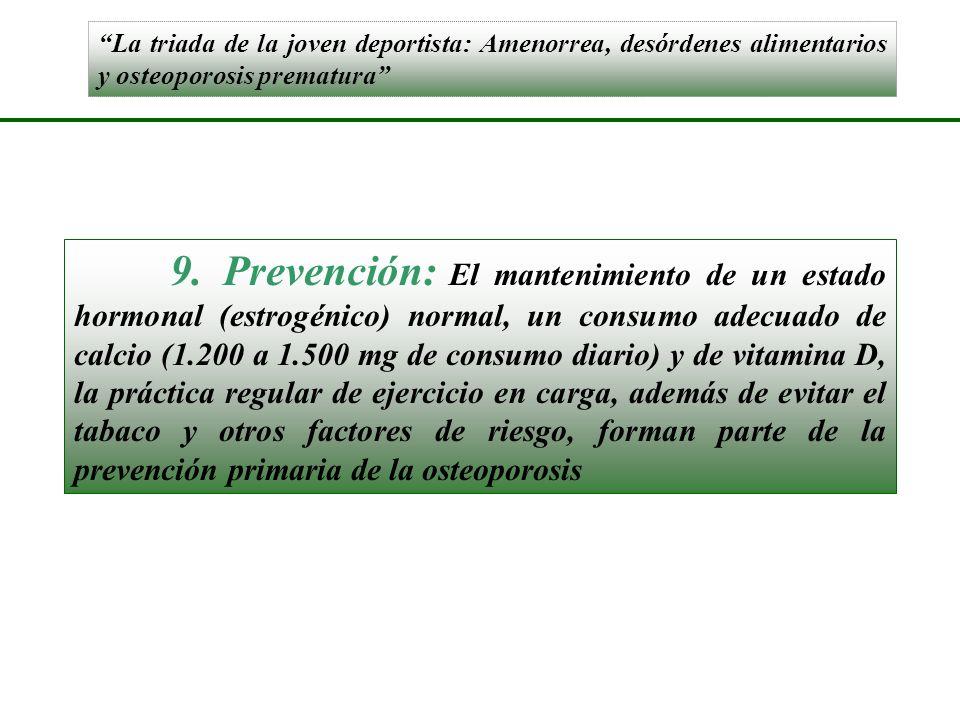 La triada de la joven deportista: Amenorrea, desórdenes alimentarios y osteoporosis prematura 9. Prevención: El mantenimiento de un estado hormonal (e