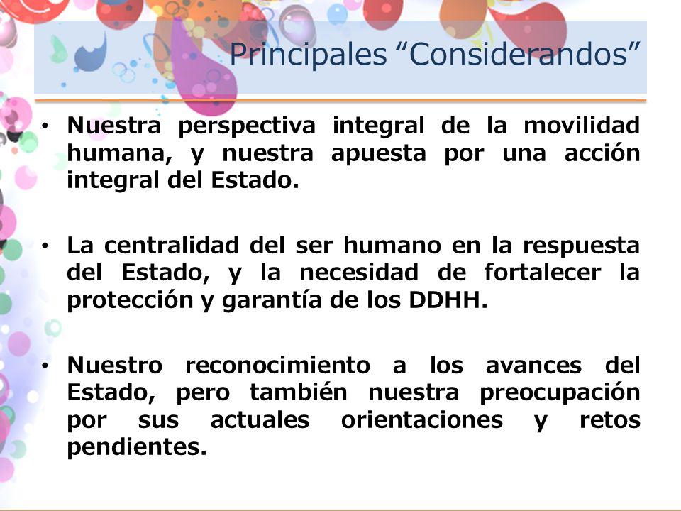 Principales Considerandos Nuestra perspectiva integral de la movilidad humana, y nuestra apuesta por una acción integral del Estado.