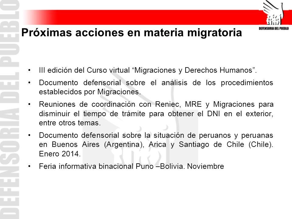 Próximas acciones en materia migratoria III edición del Curso virtual Migraciones y Derechos Humanos. Documento defensorial sobre el análisis de los p