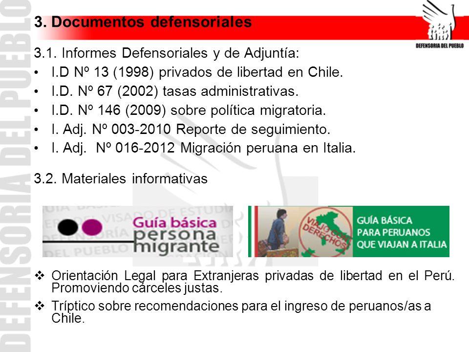 3. Documentos defensoriales 3.1. Informes Defensoriales y de Adjuntía: I.D Nº 13 (1998) privados de libertad en Chile. I.D. Nº 67 (2002) tasas adminis