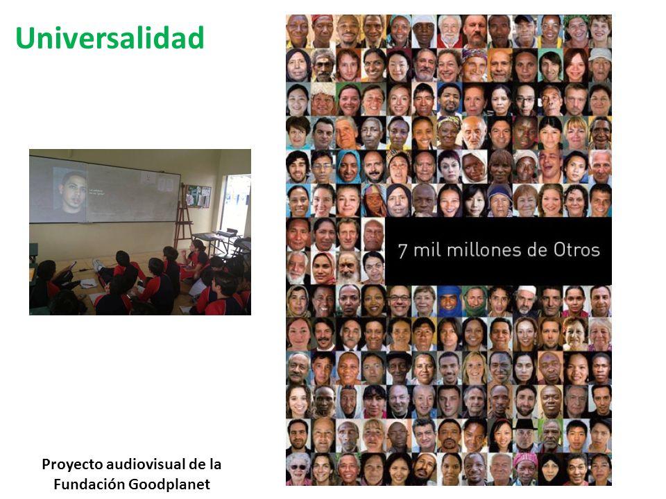 Universalidad Proyecto audiovisual de la Fundación Goodplanet