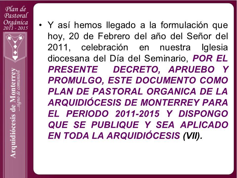 Los días lunes 05, martes 06 y miércoles 07 del mes de Diciembre del año 2005 se llevó a cabo la Primer Asamblea Eclesial Diocesana siendo visualizada desde el primer momento como una extraordinaria herramienta para el Renacimiento Pastoral en la arquidiócesis de Monterrey.