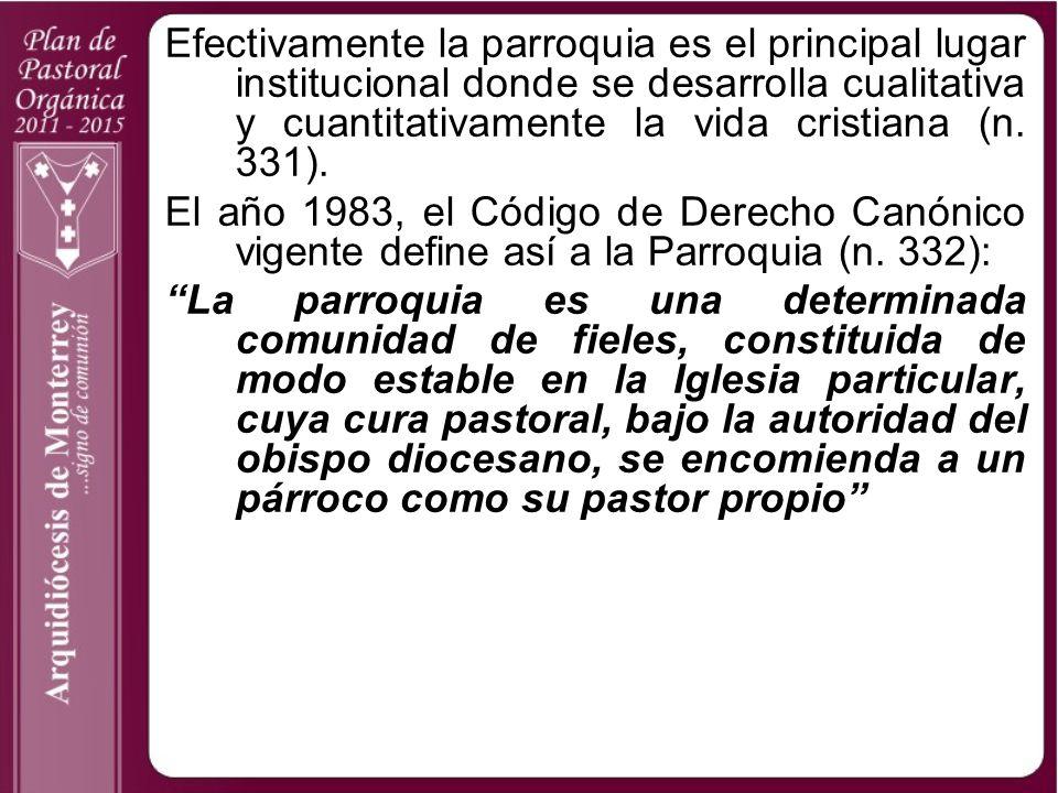 Efectivamente la parroquia es el principal lugar institucional donde se desarrolla cualitativa y cuantitativamente la vida cristiana (n. 331). El año