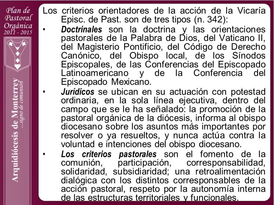 Los criterios orientadores de la acción de la Vicaría Episc. de Past. son de tres tipos (n. 342): Doctrinales son la doctrina y las orientaciones past