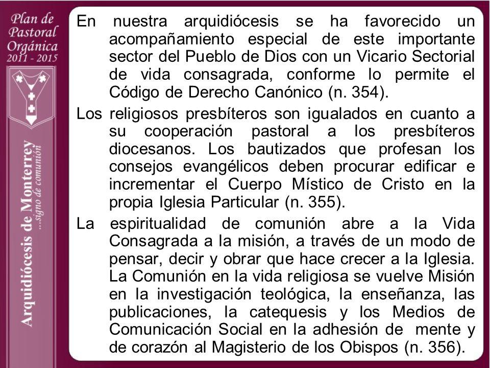 En nuestra arquidiócesis se ha favorecido un acompañamiento especial de este importante sector del Pueblo de Dios con un Vicario Sectorial de vida con