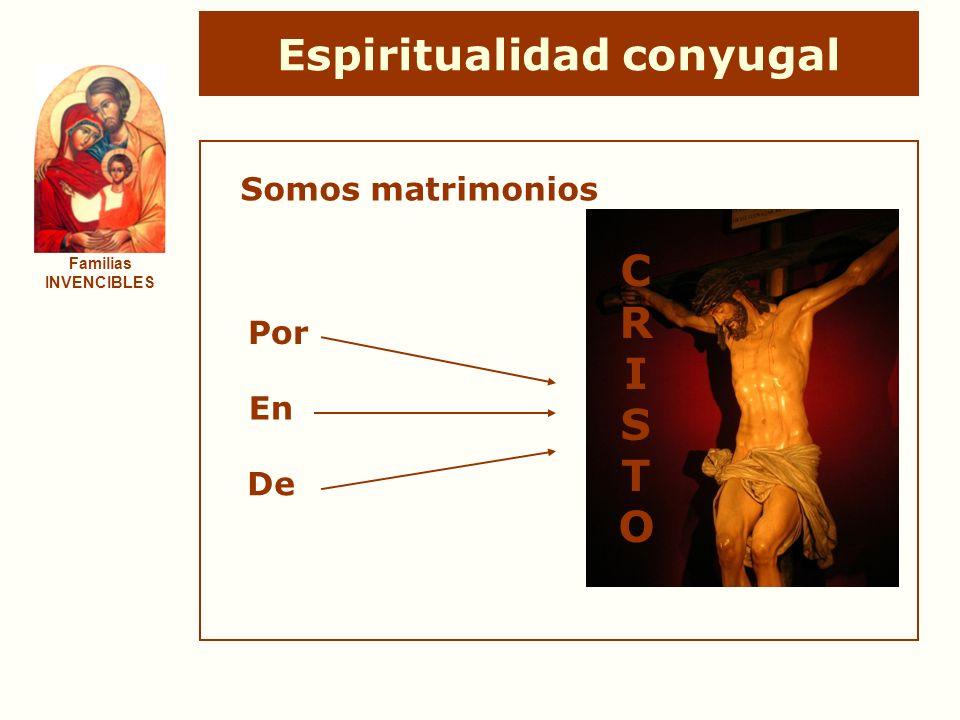 Espiritualidad conyugal Familias INVENCIBLES Por Somos matrimonios CRISTOCRISTO En De
