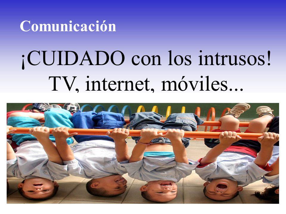 ¡CUIDADO con los intrusos! TV, internet, móviles... Comunicación