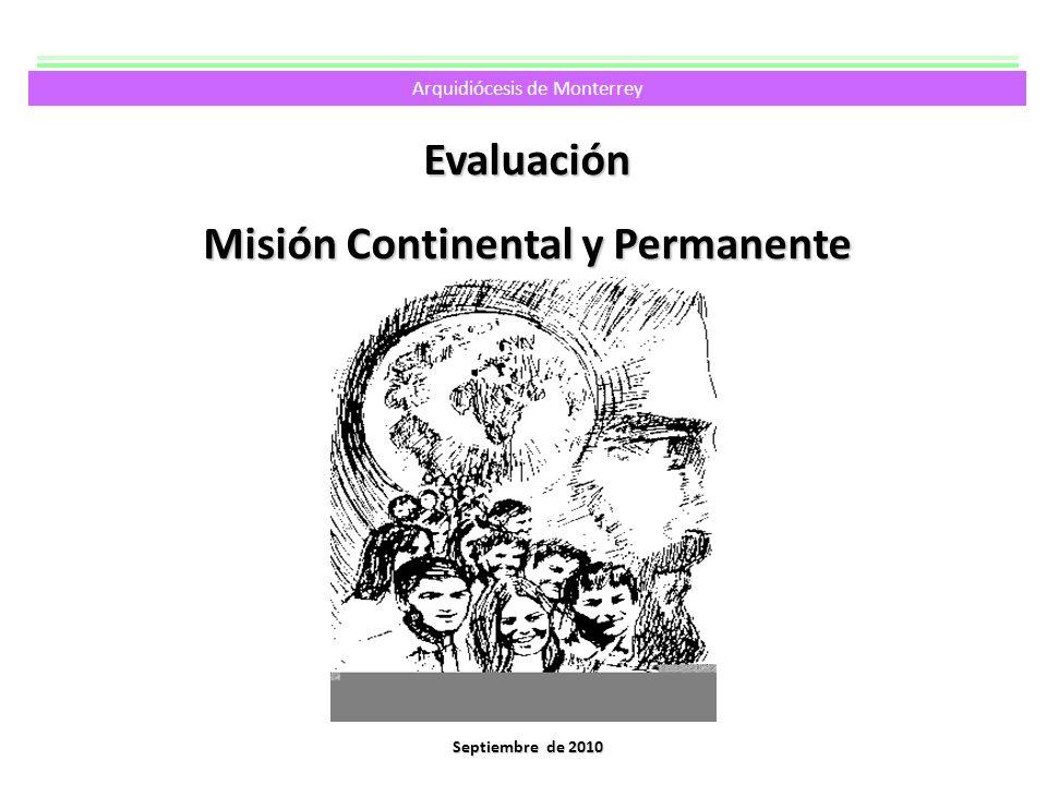 Septiembre de 2010 Evaluación Misión Continental y Permanente Arquidiócesis de Monterrey