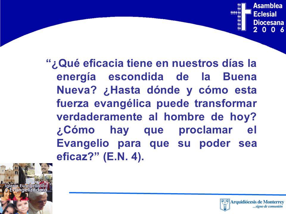 ¿Qué eficacia tiene en nuestros días la energía escondida de la Buena Nueva.
