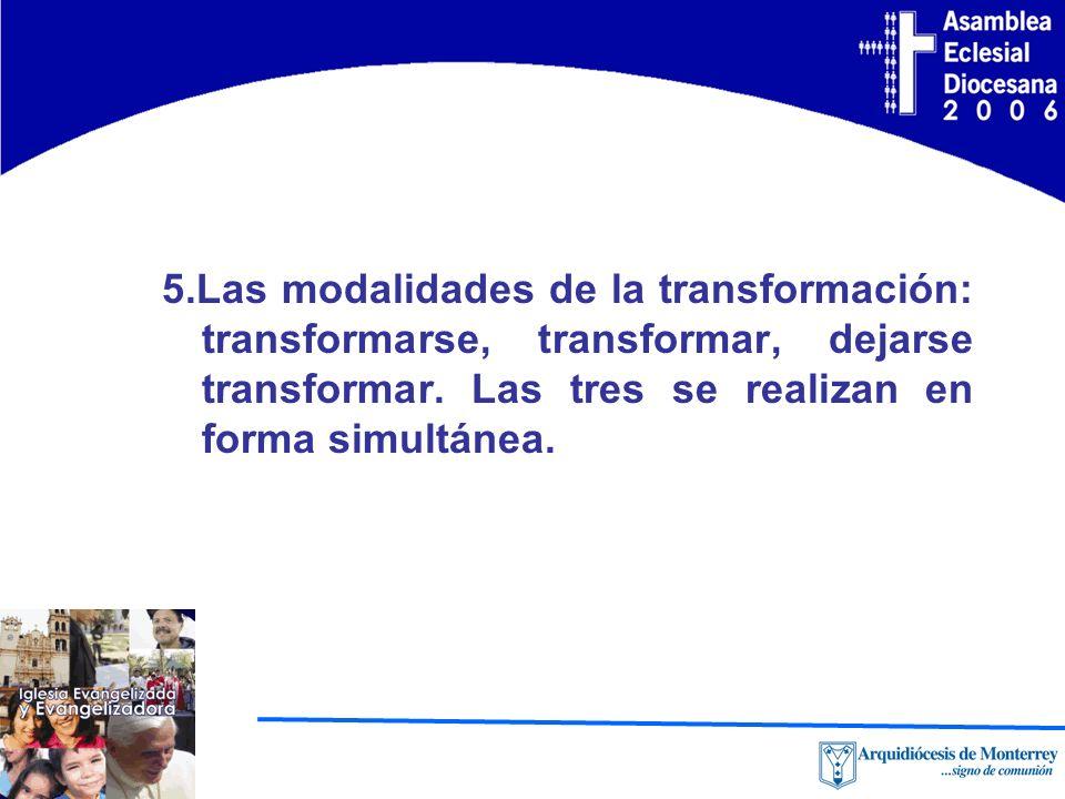 5.Las modalidades de la transformación: transformarse, transformar, dejarse transformar.