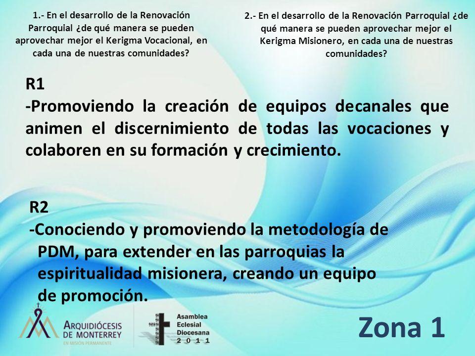 Zona 2 R1 -Formar un equipo vocacional a nivel de Decanato que sea promotor y animador para que el Kerigma vocacional llegue a cada uno de nuestras parroquias.