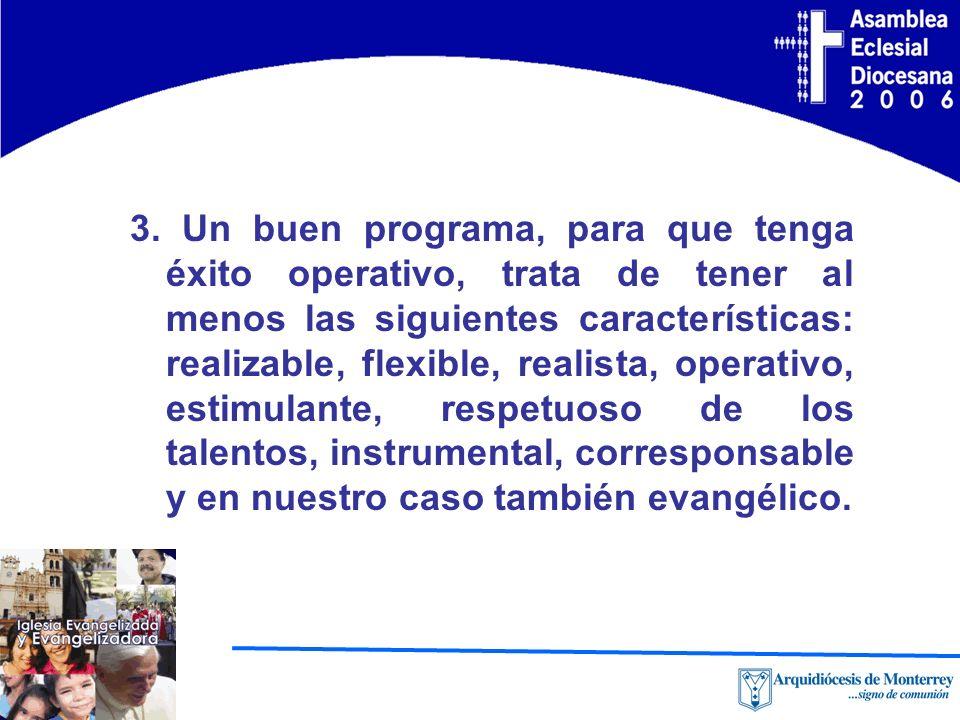 3. Un buen programa, para que tenga éxito operativo, trata de tener al menos las siguientes características: realizable, flexible, realista, operativo