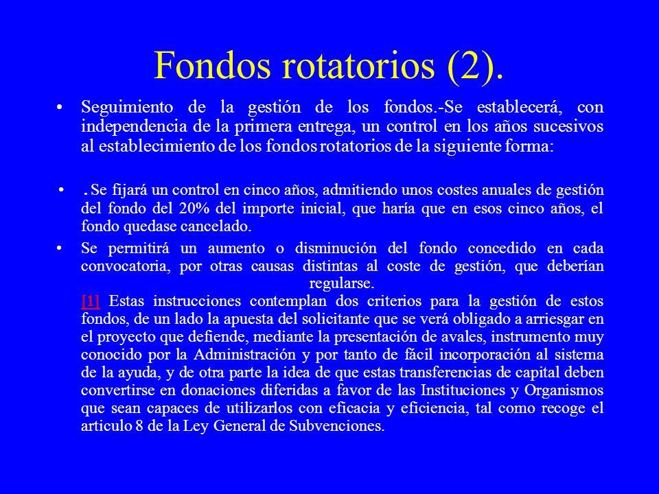 Fondos rotatorios (2). Seguimiento de la gestión de los fondos.-Se establecerá, con independencia de la primera entrega, un control en los años sucesi