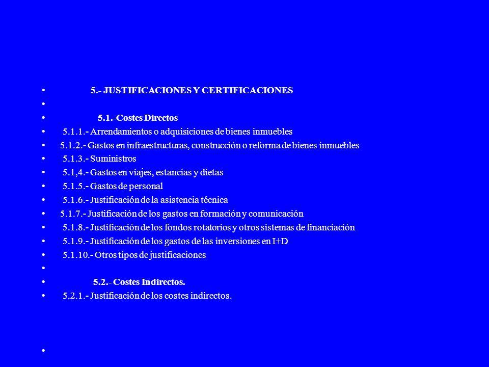 5.- JUSTIFICACIONES Y CERTIFICACIONES 5.1.-Costes Directos 5.1.1.- Arrendamientos o adquisiciones de bienes inmuebles 5.1.2.- Gastos en infraestructur
