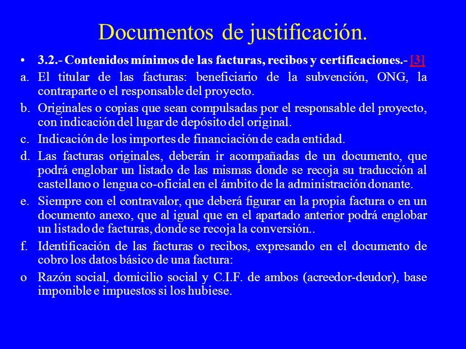 Documentos de justificación. 3.2.- Contenidos mínimos de las facturas, recibos y certificaciones.- [3][3] a.El titular de las facturas: beneficiario d