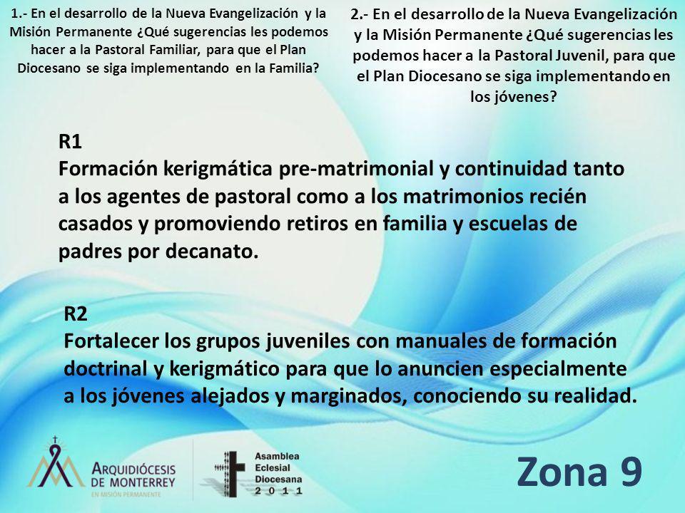 Zona 9 R1 Formación kerigmática pre-matrimonial y continuidad tanto a los agentes de pastoral como a los matrimonios recién casados y promoviendo reti