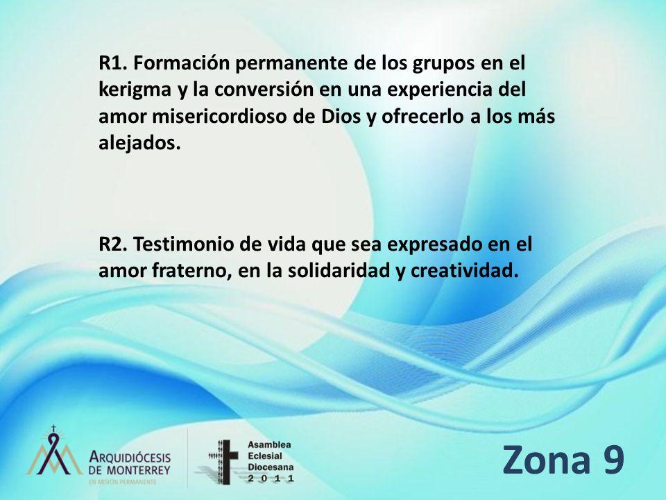 Zona 9 R1. Formación permanente de los grupos en el kerigma y la conversión en una experiencia del amor misericordioso de Dios y ofrecerlo a los más a
