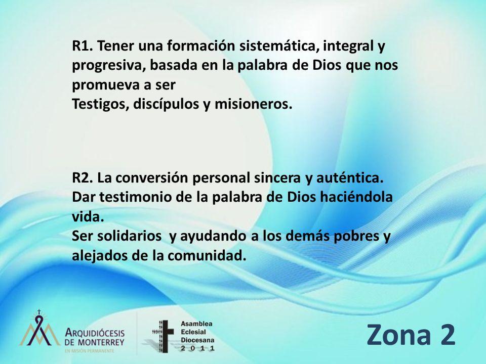Zona 2 R1. Tener una formación sistemática, integral y progresiva, basada en la palabra de Dios que nos promueva a ser Testigos, discípulos y misioner