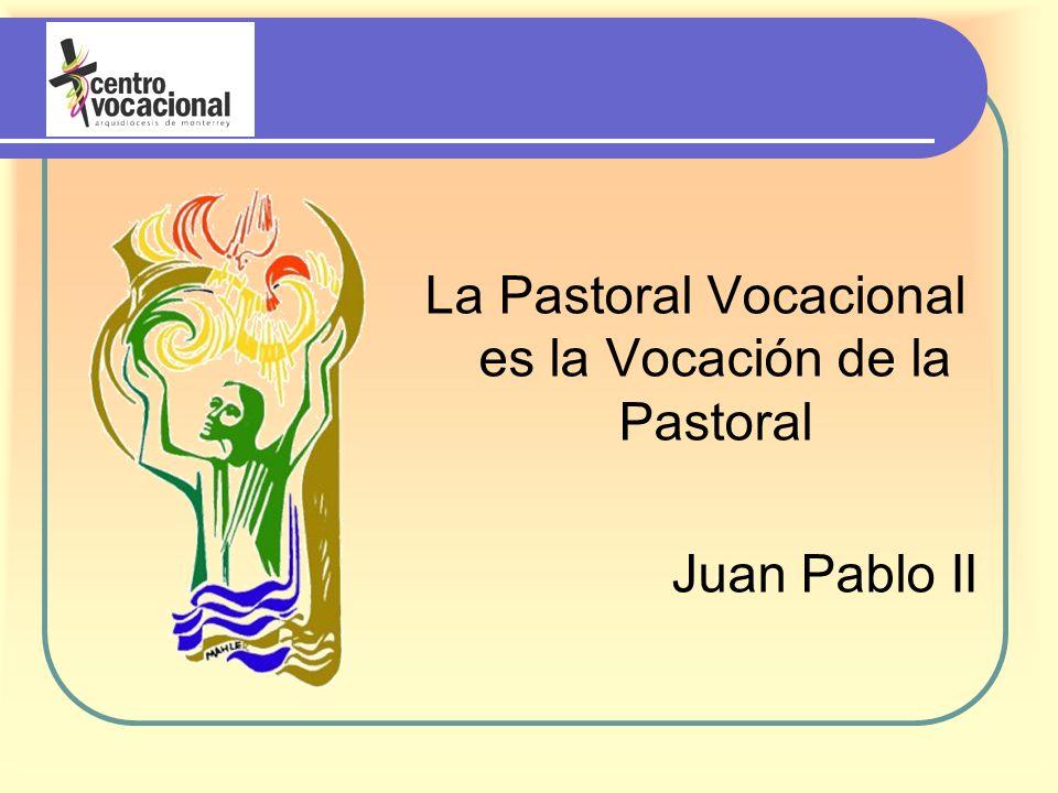 La Pastoral Vocacional es la Vocación de la Pastoral Juan Pablo II