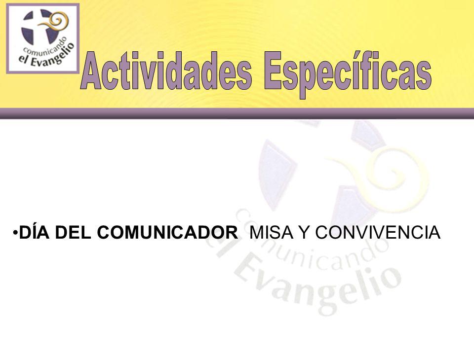 DÍA DEL COMUNICADOR MISA Y CONVIVENCIA