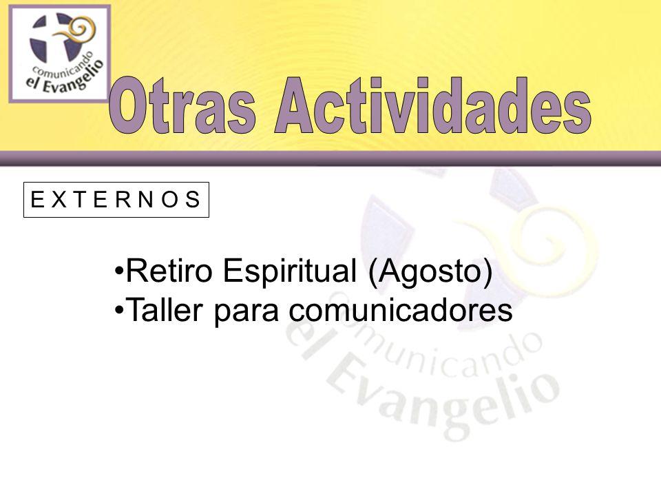 E X T E R N O S Retiro Espiritual (Agosto) Taller para comunicadores