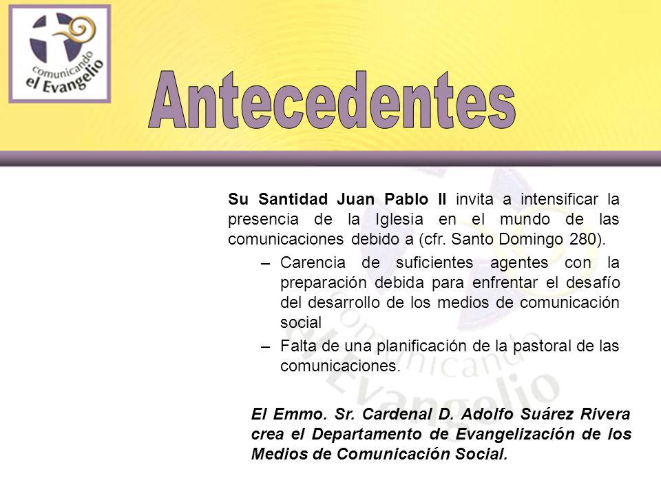 Su Santidad Juan Pablo II invita a intensificar la presencia de la Iglesia en el mundo de las comunicaciones debido a (cfr.