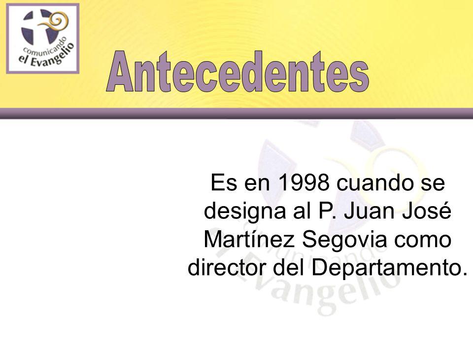 Es en 1998 cuando se designa al P. Juan José Martínez Segovia como director del Departamento.