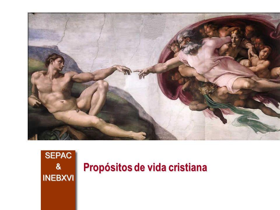 Propósitos de vida cristiana SEPAC&INEBXVI