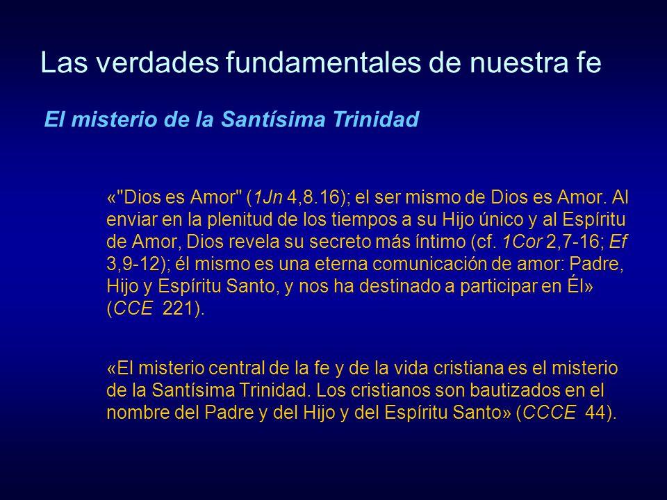 Las verdades fundamentales de nuestra fe «Nuestra profesión de fe comienza por Dios, porque Dios es el Primero y el Ultimo (Is 44,6), el Principio y el Fin de todo.