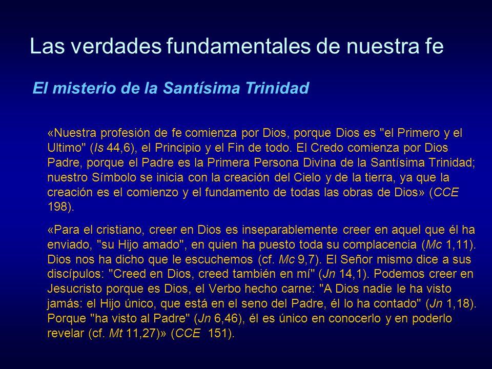 Las verdades fundamentales de nuestra fe En el símbolo de la fe también proclamamos nuestra fe en la Iglesia una, santa, católica y apostólica y en la vida eterna.